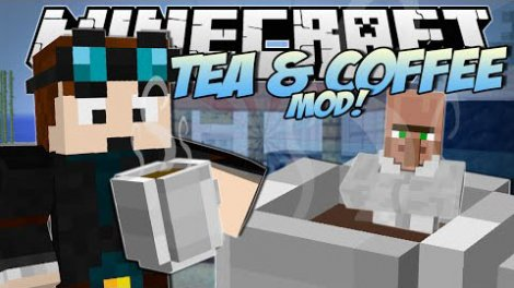 Coffee And Tea Mod for Minecraft 1.7.10