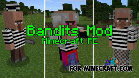 Bandits mod for Minecraft PE 0.17.0/1.0