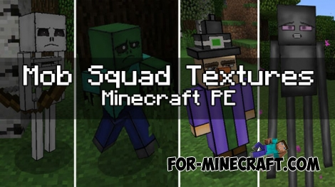 Mob Squad Textures Minecraft PE (all versions)
