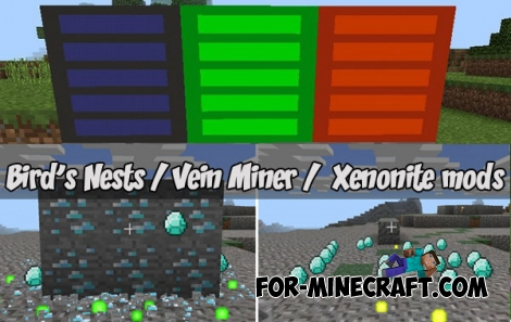 3 in 1 - Bird's Nests / Vein Miner /  Xenonite mods (MCPE)
