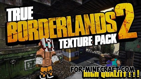 True Borderlands 2 Texture for Minecraft 1.8.4