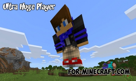 Ultra Huge Player addon for MCPE 1.5/1.6+