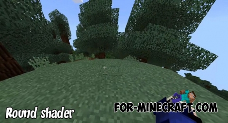 Round shader for Minecraft BE 1.6/1.7/1.8